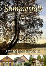 Summerfolk : A History of the Dacha, 1710-2000 - Stephen Lovell