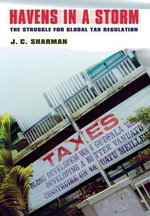 Havens in a Storm : The Struggle for Global Tax Regulation - J. C. Sharman