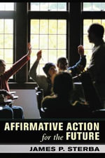 Affirmative Action for the Future - James P. Sterba