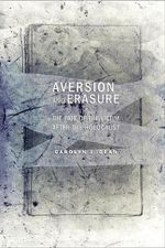 Aversion and Erasure : The Fate of the Victim After the Holocaust - Carolyn J. Dean
