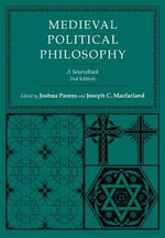 Medieval Political Philosophy : A Sourcebook - Joshua Parens
