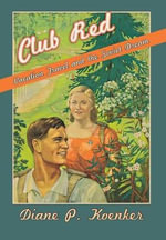 Club Red : Vacation Travel and the Soviet Dream - Diane P. Koenker