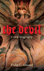 The Devil : A New Biography - Philip C. Almond
