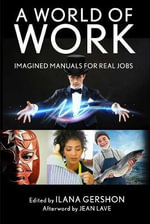 A World of Work : Imagined Manuals for Real Jobs