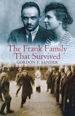 The Frank Family That Survived - Gordon F. Sander