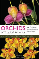 Orchids of Tropical America : An Introduction and Guide - Joe E. Meisel