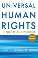 Universal Human Rights in Theory and Practice - Jack Donnelly