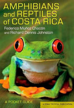 Amphibians and Reptiles of Costa Rica : A Pocket Guide - Federico Muyoz Chacyn