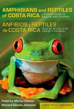 Amphibians and Reptiles of Costa Rica/Anfibios y Reptiles de Costa Rica : A Pocket Guide in English and Spanish/Guya de Bolsillo en Inglys y Espayol - Federico Muyoz Chacyn