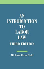 An Introduction to Labor Law - Michael Evan Gold