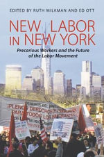 New Labor in New York : Precarious Workers and the Future of the Labor Movement