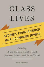 Class Lives : Stories from Across Our Economic Divide