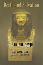 Death and Salvation in Ancient Egypt - Jan Assmann