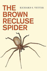 The Brown Recluse Spider - Richard S. Vetter