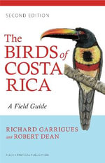 The Birds of Costa Rica : A Field Guide - Richard Garrigues