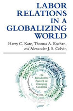 Labor Relations in a Globalizing World - Harry C. Katz