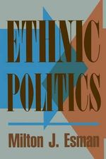 Ethnic Politics : Alignment Theory and the Commonwealth of Independe... - Milton J. Esman