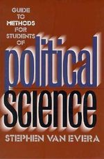 Guide to Methods for Students of Political Science - Stephen Van Evera