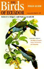 The Birds of Ecuador: Field Guide Vol II : Field Guide - Robert S. Ridgely