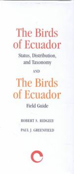 The Birds of Ecuador : Status, Distribution, and Taxonomy / Field Guide Vols I & II - Robert S. Ridgely