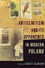 Antisemitism and Its Opponents in Modern Poland