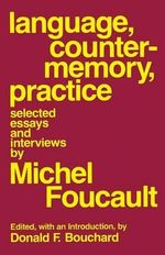Language Counter-Memory Practice : Selected Essays and Interviews - Michel Foucault