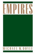 Empires : Cornell Studies in Comparative History - Michael W. Doyle