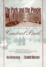 The Park and the People : A History of Central Park - Roy Rosenzweig