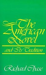 The American Novel and Its Tradition :  Ideals of Mankind - Richard Chase
