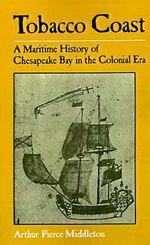 Tobacco Coast : A Maritime History of Chesapeake Bay in the Colonial Era (POD) - Arthur Pierce Middleton