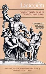 Laocoon : An Essay on the Limits of Painting and Poetry - Gotthold Ephraim Lessing
