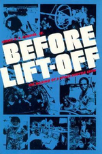 Before Lift-off : Making of a Space Shuttle Crew - Henry S. F. Cooper, Jr.