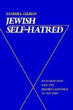 Jewish Self-hatred : Anti-semitism and the Hidden Language of the Jews - Sander L. Gilman