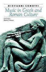 Music in Greek and Roman Culture : Ancient Society and History - Giovanni Comotti