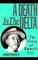 A Death in the Delta : The Story of Emmett Till - Stephen J. Whitfield
