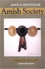 Amish Society : Pearl's of Wisdom from Ellen G. White - John A. Hostetler