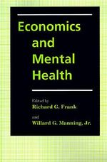 Economics and Mental Health : Discovering What Matters Most Through Evidence-Bas...