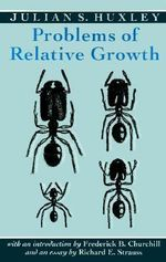 Problems of Relative Growth - Julian S. Huxley