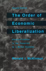 The Order of Economic Liberalization : Financial Control in the Transition to a Market Economy - Ronald I. McKinnon