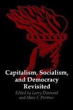 Capitalism, Socialism and Democracy Revisited :  Theory and Empirical Methods