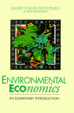Environmental Economics : An Elementary Introduction - R.Kerry Turner