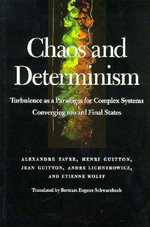 Chaos and Determinism : Turbulence as a Paradigm for Complex Systems Converging Toward Final States - Alexandre Favre