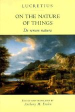On the Nature of Things : De Rerum Natura - Titus Lucretius Carus