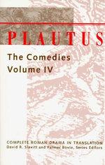 Comedies : v. 4 - Titus Maccius Plautus