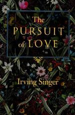 The Pursuit of Love : The Meaning in Life - Irving Singer