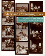 Maryland's Vanishing Lives - John Sherwood