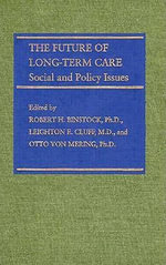 The Future of Long-term Care : Social and Policy Issues