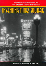 Inventing Times Square : Commerce and Culture at the Crossroads of the World