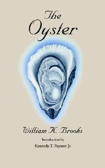 The Oyster : Aclerdidae, Asterolecaniidae, Beesoniidae, Carayon... - William K. Brooks