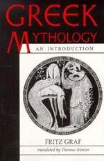 Greek Mythology : An Introduction - Fritz Graf
